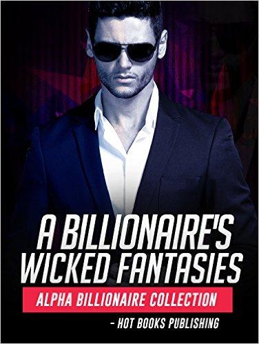 A Billionaire's Wicked Fantasy